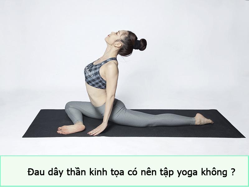 Đau dây thần kinh tọa có nên tập yoga không ?