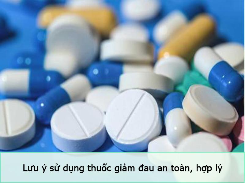 Sử dụng thuốc giảm đau theo hướng dẫn của bác sĩ