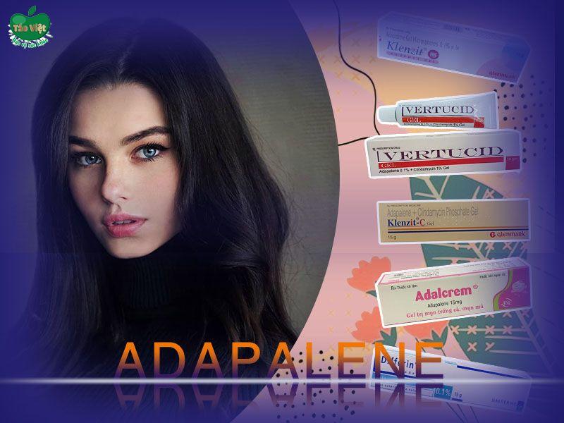 Adapalene là thuốc gì? Hướng dẫn sử dụng Adapalene để trị mụn