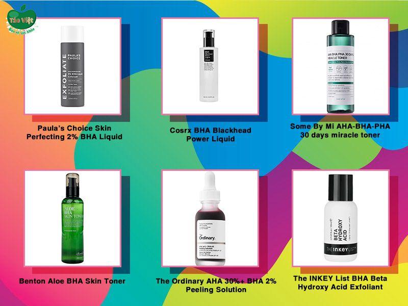 Một số sản phẩm chứa BHA phổ biến hiện nay