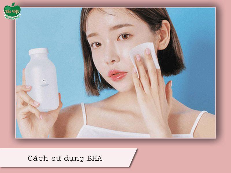 Cách sử dụng BHA
