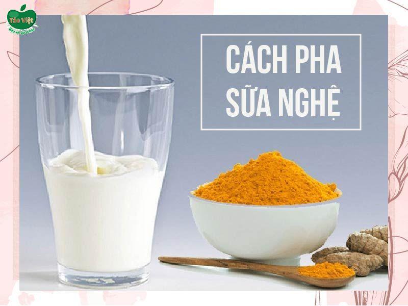 Cách pha sữa nghệ để chăm sóc sức khỏe và làm đẹp