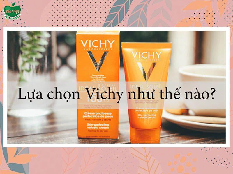 Cách lựa chọn dòng kem chống nắng Vichy