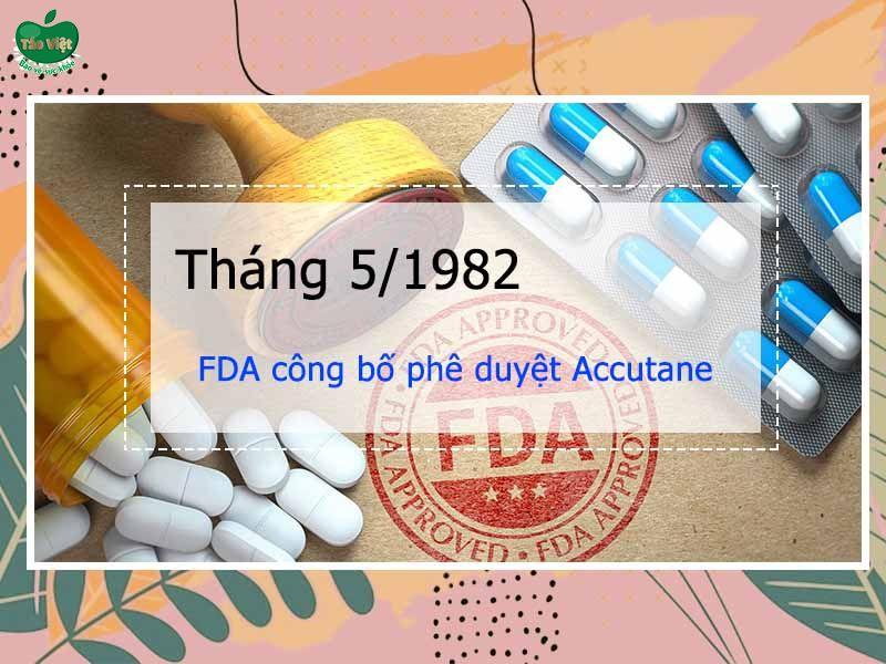 FDA đã công bố phê duyệt Accutane tháng 5/1982