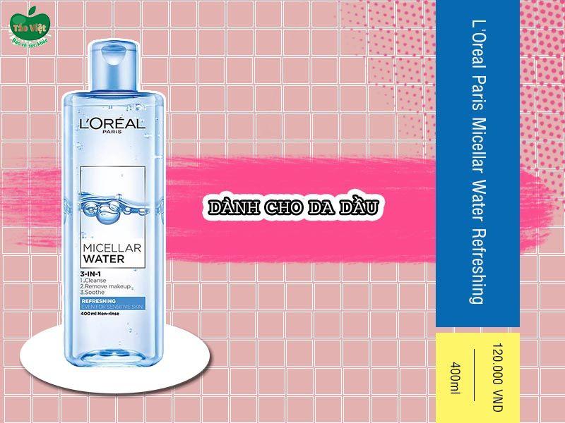 L'Oreal Paris Micellar Water Refreshing dành cho da dầu