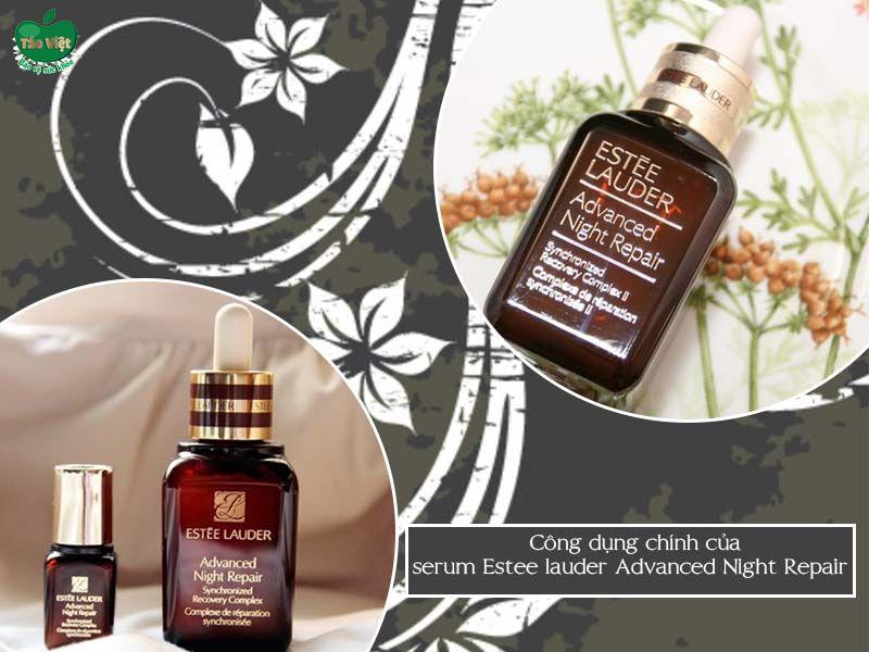 Công dụng chính của serum Estee lauder Advanced Night Repair