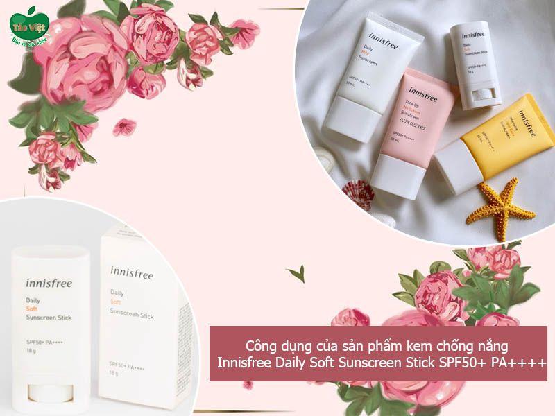Công dụng của sản phẩm kem chống nắng Innisfree Daily Soft Sunscreen Stick SPF50+ PA++++