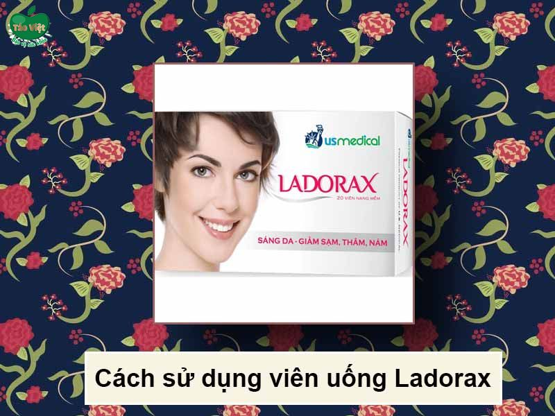 Cách sử dụng viên uống Ladorax