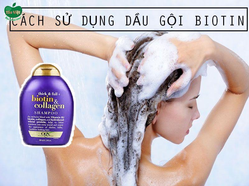 Cách sử dụng dầu gội Biotin Collagen
