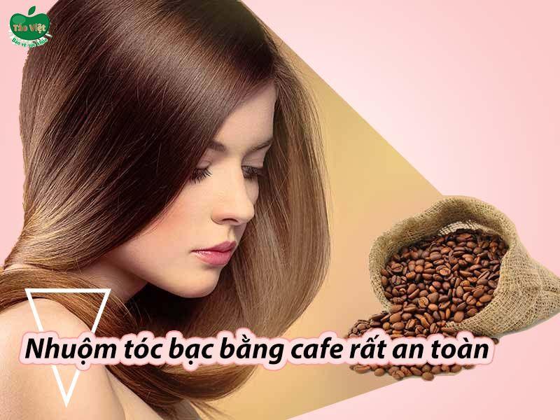 Nhuộm tóc bạc bằng cà phê được đánh giá là rất an toàn cho người áp dụng