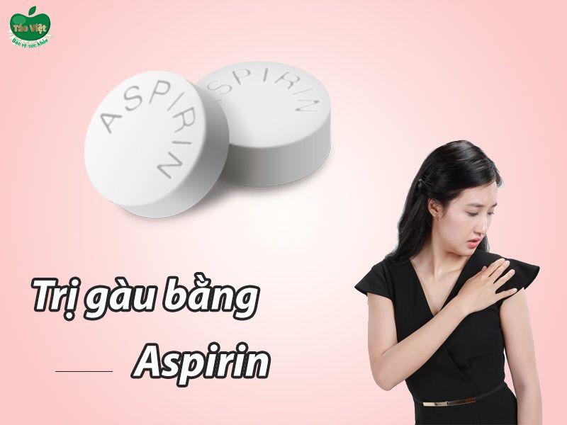Trị gàu bằng Aspirrin
